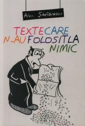 Texte care n-au folosit la nimic (ISBN: 9789737248312)