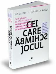 Cei care schimbă jocul. Cum gândesc, decid și acționează antreprenorii români care se bat cu multinaționale (2014)
