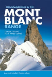 Mountaineering in the Mont Blanc Range - Classic Snow, Ice & Mixed Climbs (2014)
