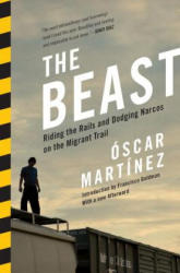Beast - Riding the Rails and Dodging Narcos on the Migrant Trail (2014)