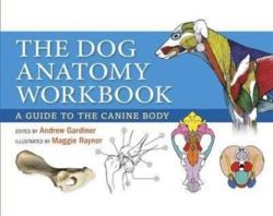 Dog Anatomy Workbook - Andrew Gardiner (2014)