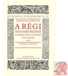 A régi magyarországi nyomdák betűi és díszei XVII. század 2/I-II (ISBN: 9789635069248)