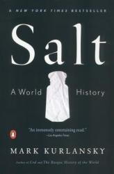 Salt: A World History (ISBN: 9780142001615)