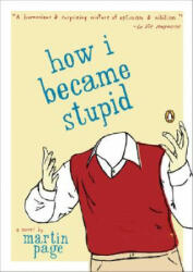 How I Became Stupid (ISBN: 9780142004951)