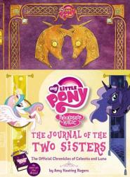 My Little Pony: The Journal of the Two Sisters - Amy Keating Rogers (2014)