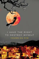 I Have the Right to Destroy Myself (ISBN: 9780156030809)