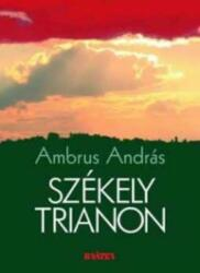 Székely Trianon (ISBN: 9789632981529)