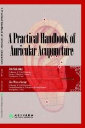 Practical Handbook on Auricular Acupuncture - Jin Shi-ying, Jin Wan-cheng, Jin Pu (2008)