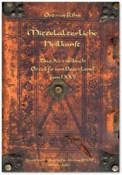 Mittelalterliche Heilkunst. Das Arzneibuch Ortolfs von Baierland (2014)