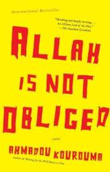 Allah Is Not Obliged - Ahmadou Kourouma, Frank Wynne (ISBN: 9780307279576)