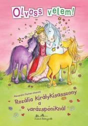ROZÁLIA KIRÁLYKISASSZONY A VARÁZSPÓNIKNÁL - Olvass velem! Rozália 4 (2014)