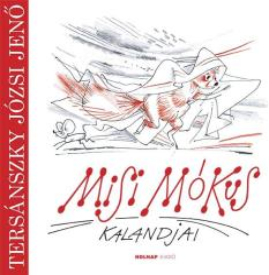 Misi Mókus kalandjai (ISBN: 9789633490839)