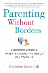 Parenting Without Borders - Christine Gross-Loh (2014)