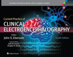 Current Practice of Clinical Electroencephalography - John S. Ebersole, Aatif M. Husain, Douglas R. Nordli (2014)
