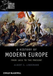 History of Modern Europe - Albert S. Lindemann (2013)