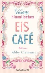 Viviens himmlisches Eiscafé - Abby Clements, Sina Hoffmann (2014)