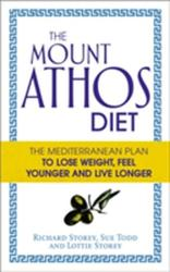 Mount Athos Diet - The Mediterranean Plan to Lose Weight, Feel Younger and Live Longer (2014)
