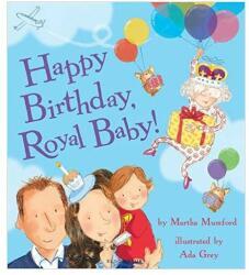 Happy Birthday, Royal Baby! - Martha Mumford, Ada Grey (2014)