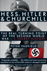 Hess, Hitler and Churchill - Peter Padfield (2014)