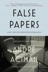 False Papers - Andre Aciman (ISBN: 9780312420055)