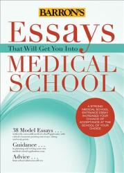 Essays That Will Get You Into Medical School (2014)