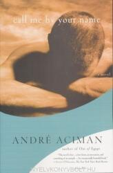 André Aciman: Call Me by Your Name (ISBN: 9780312426781)