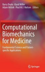 Computational Biomechanics for Medicine (2014)
