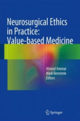 Neurosurgical Ethics in Practice: Value-based Medicine - Ahmed Ammar, Mark Bernstein (2014)
