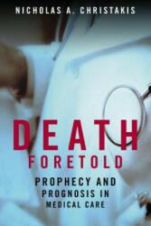 Death Foretold - Prophecy and Prognosis in Medical Care (2001)