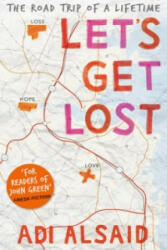 Let's Get Lost - Adi Alsaid (2014)