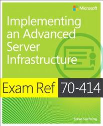 Exam Ref 70-414: Implementing an Advanced Server Infrastructure (2014)