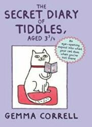 Secret Diary of Tiddles, Aged 3 - An Eye-opening Expose into What Your Cat Does When You're Not There (2014)