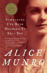 Something I've Been Meaning to Tell You: 13 Stories (ISBN: 9780375707483)