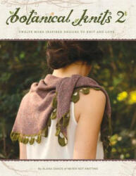 Botanical Knits 2: Twelve More Inspired Designs to Knit and Love (2014)