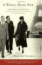 A World Made New: Eleanor Roosevelt and the Universal Declaration of Human Rights (ISBN: 9780375760464)