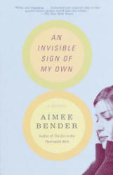 An Invisible Sign of My Own - Aimee Bender (ISBN: 9780385492249)