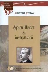 Spiru Haret si invatatorii - Cristina Stefan (ISBN: 9789733036524)