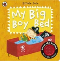 My Big Boy Bed: a Pirate Pete Book (2014)