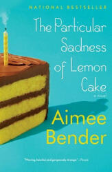 The Particular Sadness of Lemon Cake (ISBN: 9780385720960)