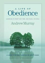 A Life of Obedience: Learning to Trust His Time, His Place, His Will (2004)