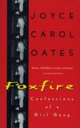 Foxfire: Confessions of a Girl Gang (ISBN: 9780452272316)