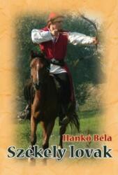 Hankó Béla: Székely lovak /KÖNYV/ (ISBN: 9786155496004)