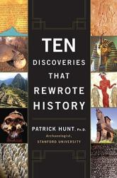 Ten Discoveries That Rewrote History (ISBN: 9780452288775)