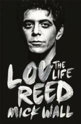 Lou Reed - Mick Wall (2014)