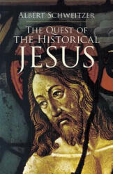 The Quest of the Historical Jesus (ISBN: 9780486440279)