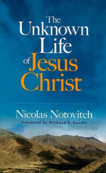 The Unknown Life of Jesus Christ (ISBN: 9780486468532)