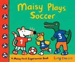 Maisy Plays Soccer: A Maisy First Experiences Book (2014)