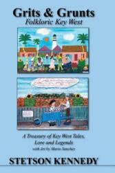 Grits & Grunts: Folkloric Key West (2008)