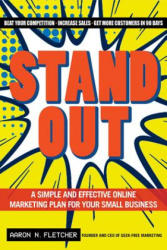 Stand Out: A Simple and Effective Online Marketing Plan for Your Small Business (2013)