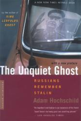 The Unquiet Ghost: Russians Remember Stalin (ISBN: 9780618257478)